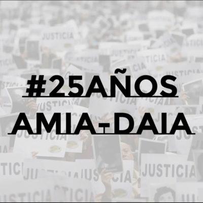 #25añosAMIADAIA: Una campaña a 25 años del atentado